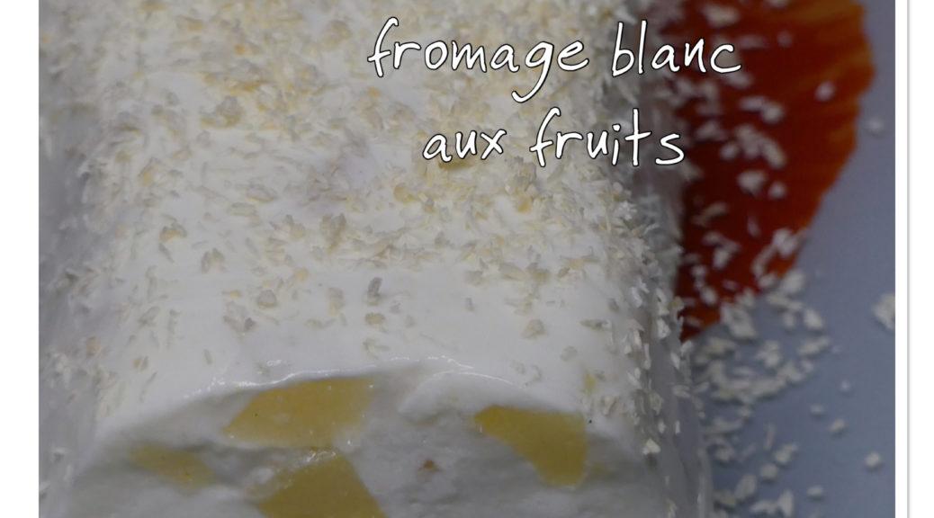 Entremets et fromage blanc et fruits
