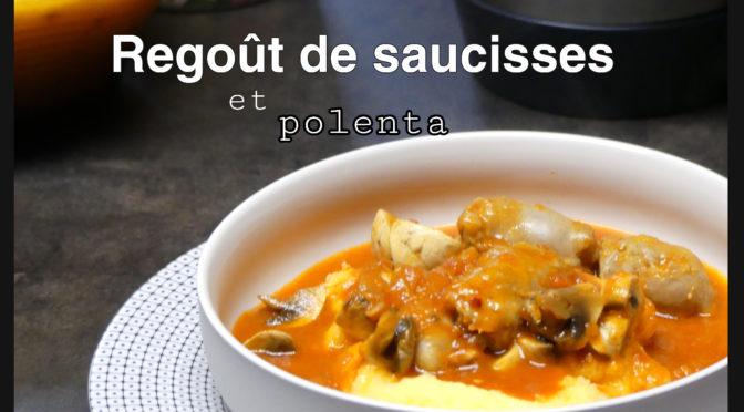 Ragoût de saucisses et polenta au Thermomix