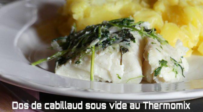 Dos de cabillaud cuit sous vide au Thermomix et écrasé de pommes de terre (possible cuisson au cookéo)