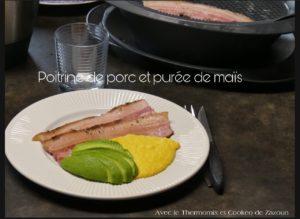 poitrine de porc purée de maïs au vaorma